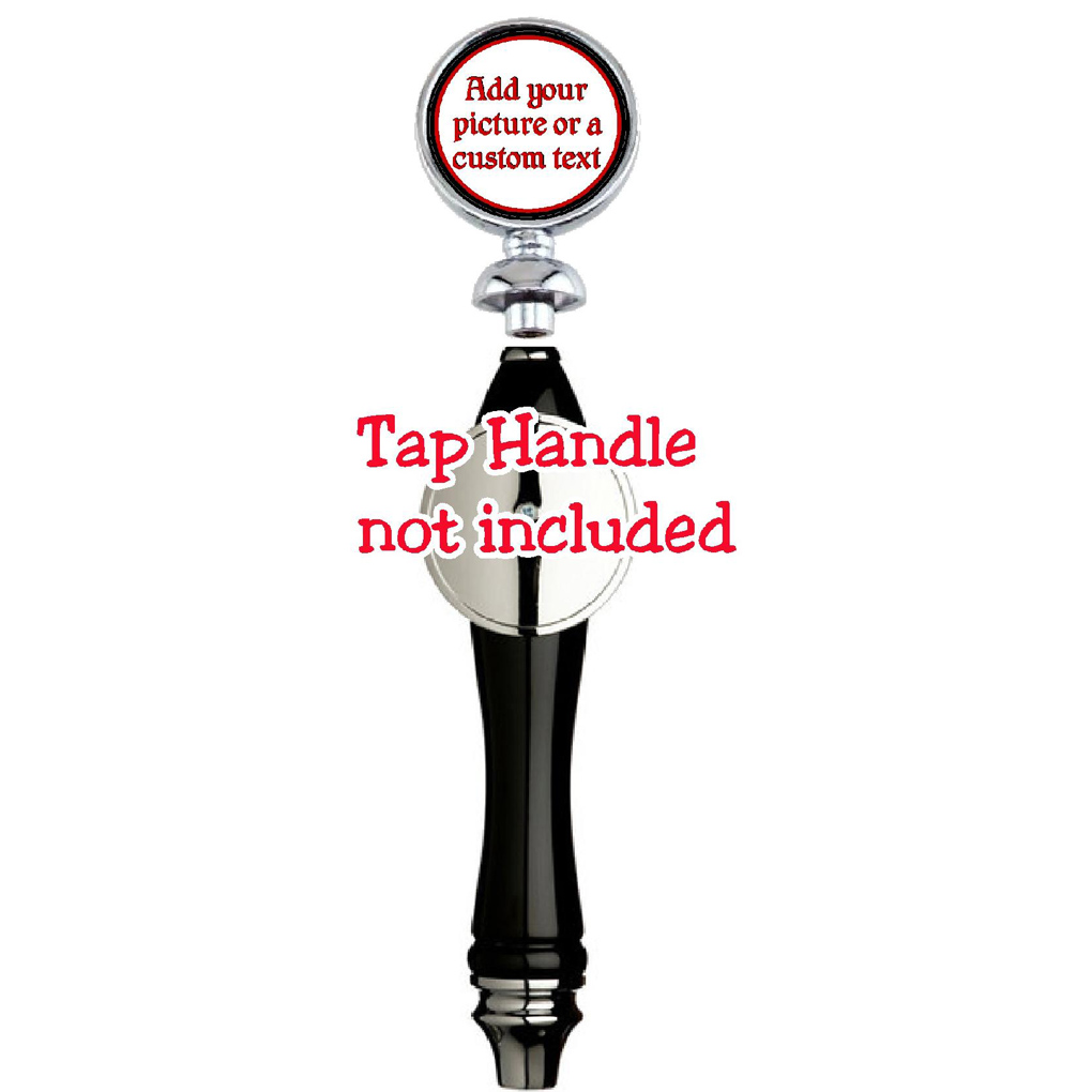 Beer tap handle topper add an Image or Text